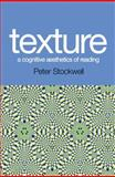 Texture : A Cognitive Aesthetics of Reading, Stockwell, Peter, 0748625828