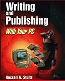 Writing and Publishing with Your PC, Stultz, Russell, 1556225822