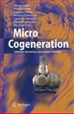 Micro Cogeneration : Towards Decentralized Energy Systems, Kenneth R. Mount, Stanley Reiter, 3540255826