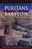 Puritans in Babylon : The Ancient Near East and American Intellectual Life, 1880-1930, Kuklick, Bruce, 0691025827