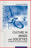 Culture in Minds and Societies : Foundations of Cultural Psychology, Valsiner, Jaan, 0761935827