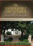 Vanderbilt Law School : Aspirations and Realities, Welch, D. Don, 0826515827