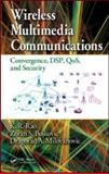 Wireless Multimedia Communications : Convergence, DSP, QoS, and Security, Rao, K. R. and Bojkovic, Zoran S., 0849385822