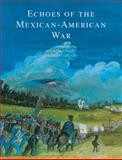 Echoes of the Mexican-American War, , 0888995822