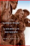The Good War in American Memory, Bodnar, John, 1421405822