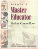 Master Educator's Student Course Book, Milady Publishing Company Staff and Barnes, Letha, 156253582X