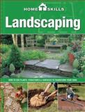 HomeSkills: Landscaping, Editors of Cool Springs Press, 1591865824
