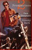 Two Prospectors, Sam Shepard and Johnny Dark, 0292735820