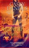 Wild Wild Death, Casey Daniels, 0425245829
