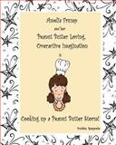 Amelia Frump and Her Peanut Butter Loving, Overactive Imagination Is Cooking up a Peanut Butter Storm, Debbie Roppolo, 0615705820