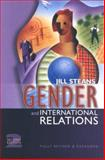 Gender and International Relations : Issues, Debates and Future Directions, Steans, Jill, 0745635822