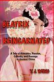 Beatrix Reincarnated, Y. L. Wong, 0991775821
