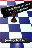 Queen Mastery in Chess, Justin Hay, 1484005821