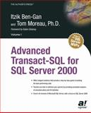 Advanced Transact-SQL for SQL Server 2000, Ben-Gan, Itzik and Moreau, Tom, 1893115828
