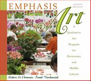 Emphasis Art : A Qualitative Art Program for Elementary and Middle Schools, Clements, Robert D. and Wachowiak, Frank D., 0137145829