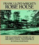 Frank Lloyd Wright's Robie House, Donald Hoffmann, 0486245829