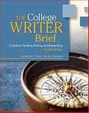 The College Writer : A Guide to Thinking, Writing, and Researching, VanderMey, Randall (Randall VanderMey) and Meyer, Verne, 0495915823