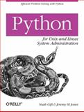 Python for Unix and Linux System Administration, Jones, Jeremy M. and Gift, Noah, 0596515820