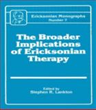 The Broader Implications of Ericksonian Therapy, Stephen R. Lankton, 0876305826