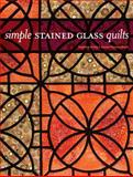 Simple Stained Glass Quilts, Daphne Greig and Susan Purney Mark, 0896895823