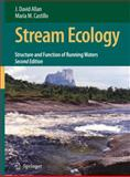 Stream Ecology : Structure and Function of Running Waters, Allan, J. David and Castillo, María M., 140205582X