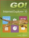 Go! with Internet Explorer 10 Getting Started, Gaskin, Shelley and Pritchard, Heddy, 0133145832