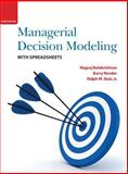 Managerial Decision Modeling with Spreadsheets, Balakrishnan, Nagraj and Render, Barry, 0136115837