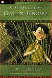 A Stranger at Green Knowe, Lucy M. Boston, 0152025839