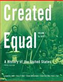 Created Equal : A History of the United States to 1877, Jones, Jacqueline and Wood, Peter H., 0205585833