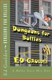 Dungeons for Bullies, Ed Gaulden, 1481155830