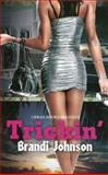 Trickin', Brandi Johnson, 1601625839