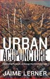 Urban Acupuncture, Lerner, Jaime, 1610915836