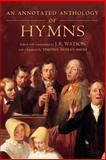 An Annotated Anthology of Hymns, J. R. Watson and Timothy Dudley-Smith, 0199265836