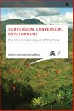 Subversion, Conversion, Development : Cross-Cultural Knowledge Exchange and the Politics of Design, , 0262525836
