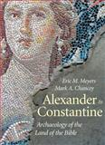 Alexander to Constantine, Eric M. Meyers and Mark A. Chancey, 030020583X