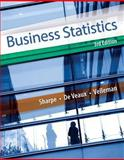 Business Statistics, Sharpe, Norean D. and De Veaux, Richard D., 0321925831
