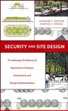Security and Site Design : A Landscape Architectural Approach to Analysis, Assessment and Design Implementation, Hopper, Leonard J. and Droge, Martha J., 047165583X