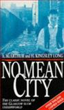 No Mean City, McArthur, A. and Long, H. Kingsley, 0552075833