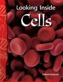 Looking Inside Cells, Kimberly Fekany Lee, 0743905830