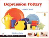 Depression Pottery, Jeffrey B. Snyder, 0764315838