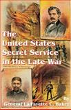 The United States Secret Service in the Late War, Lafayette C. Baker, 0898755832