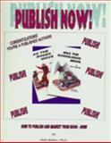 Publish Now! 9780966685831