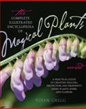 The Complete Illustrated Encyclopedia of Magical Plants, Susan Gregg, 1592335837
