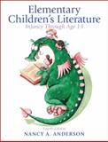 Elementary Children's Literature : Infancy Through Age 13, Anderson, Nancy A., 0132685833
