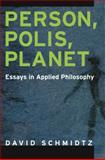 Person, Polis, Planet : Essays in Applied Philosophy, Schmidtz, David, 0195365836
