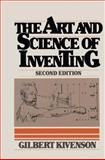 The Art and Science of Inventing, Gilbert Kivenson, 0442245831