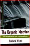 The Organic Machine, Richard White, 0809015838