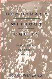 Democracy Without Equity : Failures of Reform in Brazil, Weyland, Kurt, 0822955830