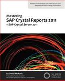 Mastering SAP Crystal Reports 2011, David McAmis, 0980745837
