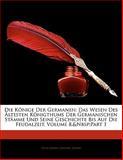 Die Könige der Germanen, Felix Dahn and Friedel Dahn, 1141255839